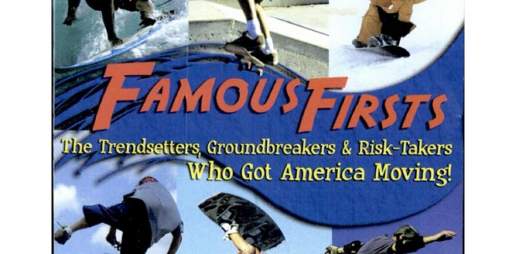 Famous Firsts: The Trendsetters, Groundbreakers & Risk-takers