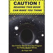 CAUTION! READING THIS BOOK CAN MAKE YOU THINK